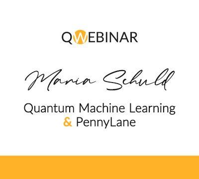 Quantum Machine Learning & PennyLane